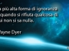 wayne_dyer_ignoranza