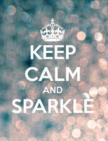 Keep Calm & Sparkle!